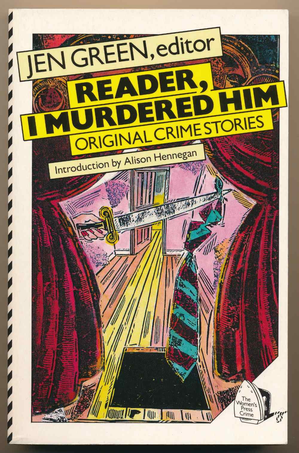 Reader, I murdered him : an anthology of original crime stories