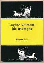 Eugène Valmont : his triumphs