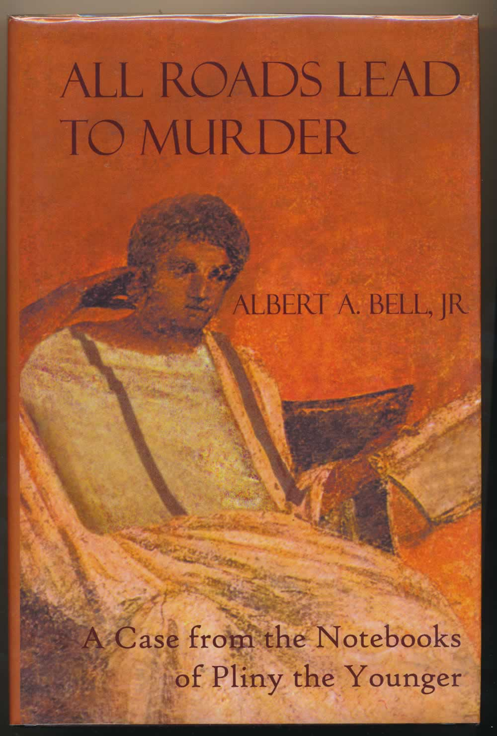 All roads lead to murder : a case from the notebooks of Pliny the Younger