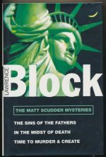 The Matt Scudder mysteries: The sins of the father, Time to murder and create, In the midst of death