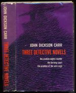 Three detective novels including The Arabian Nights murder ; The burning court ; The problem of the wire cage