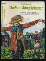 The case of the vanishing spinster and other mystery stories