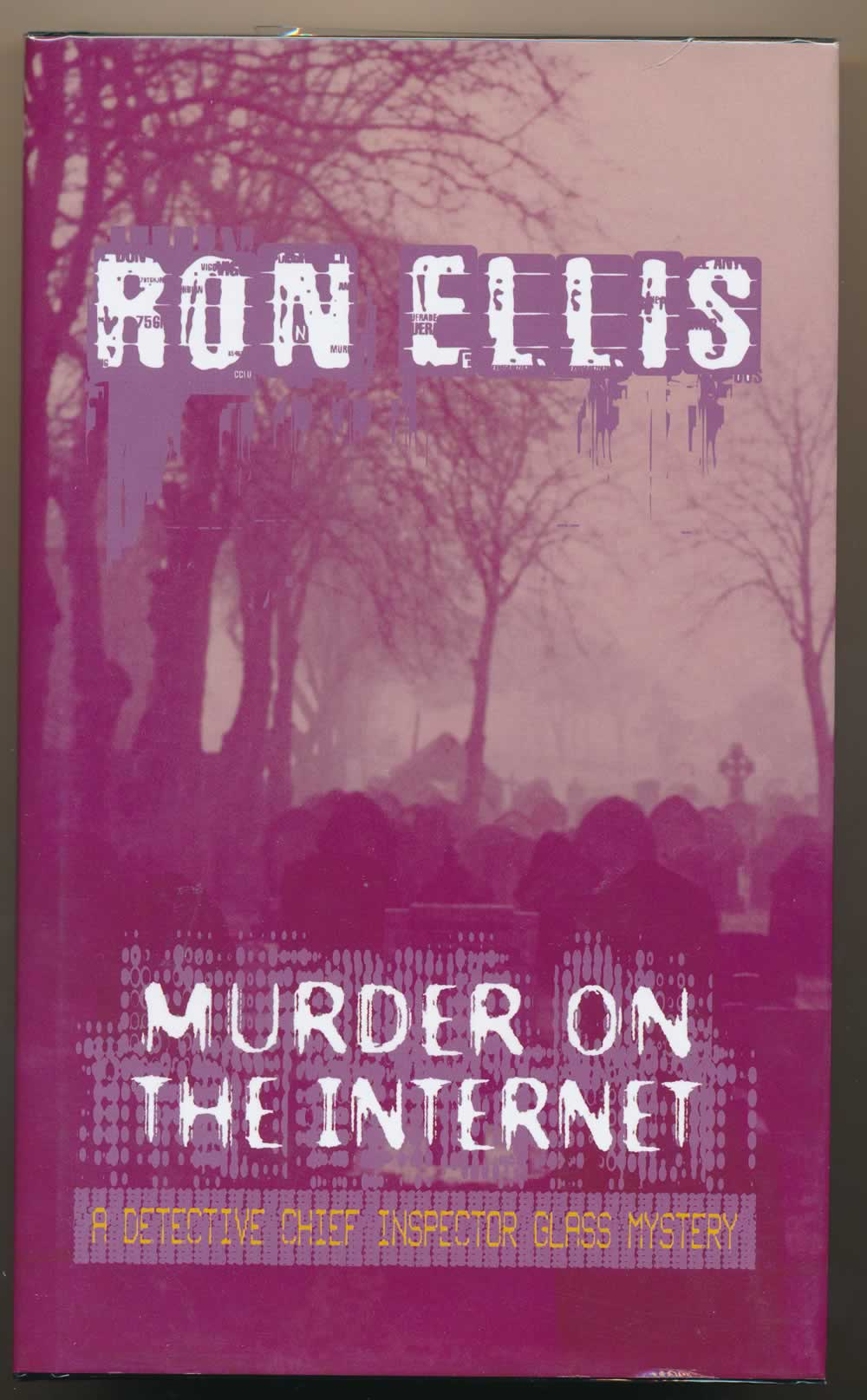 Murder on the internet : a Detective Chief Inspector Glass mystery