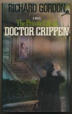 The private life of Doctor Crippen : a novel