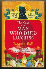 The case of the man who died laughing : from the files of Vish Puri, India's most private investigator