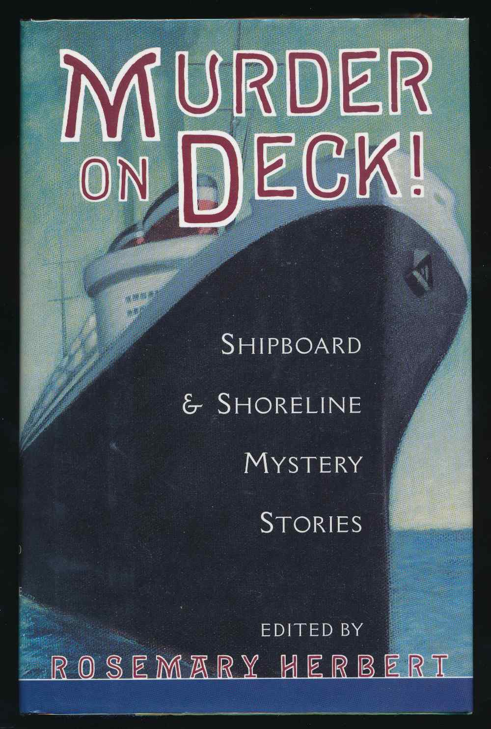 Murder on deck! Shipboard and shoreline mystery stories