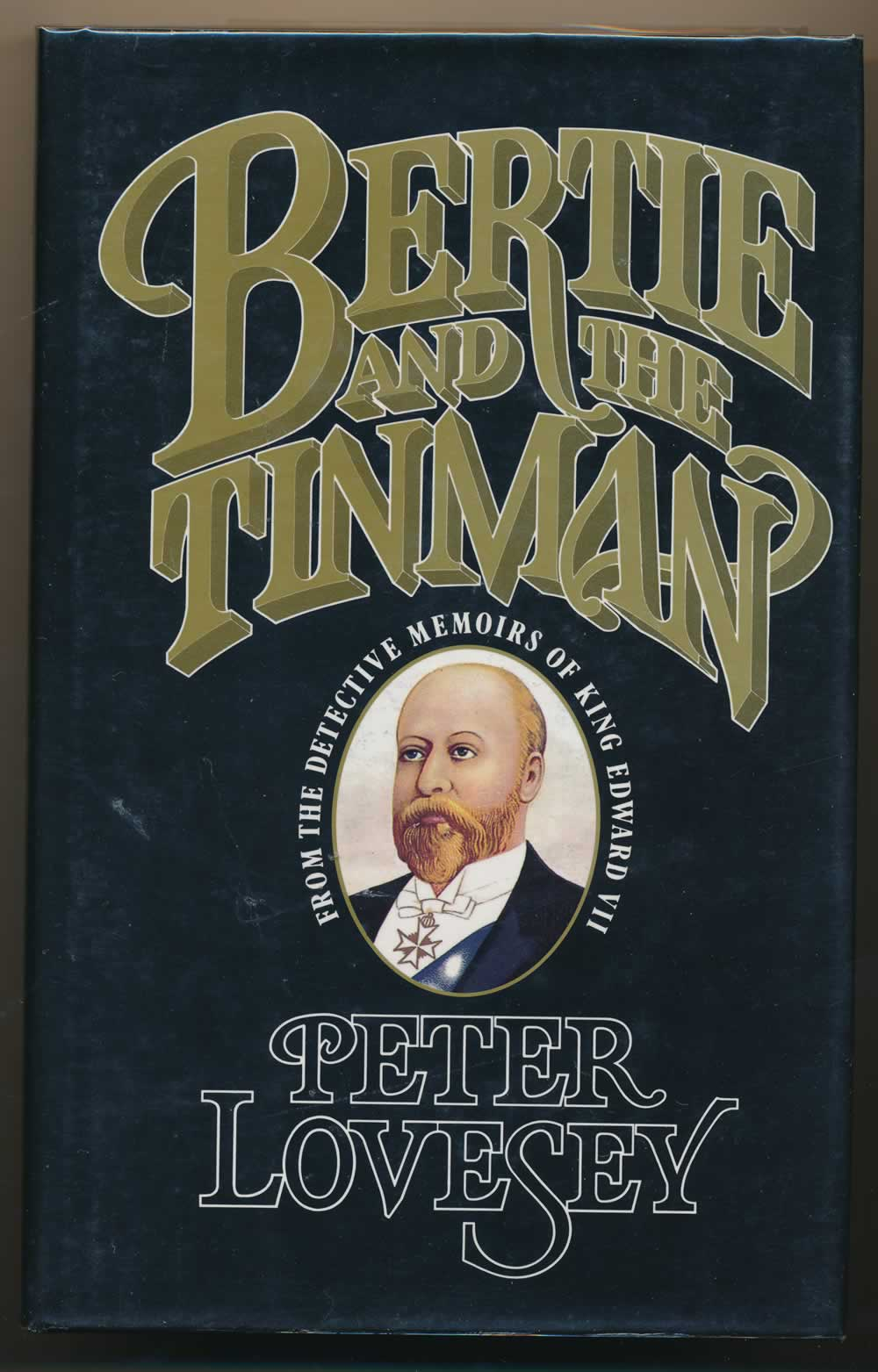 Bertie and the Tinman: from the detective memoirs of King Edward VII