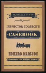 Inspector Colbeck's casebook: thirteen tales from the railway detective