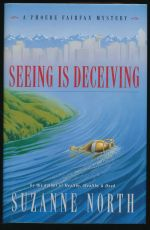 Seeing is deceiving: a Phoebe Fairfax mystery