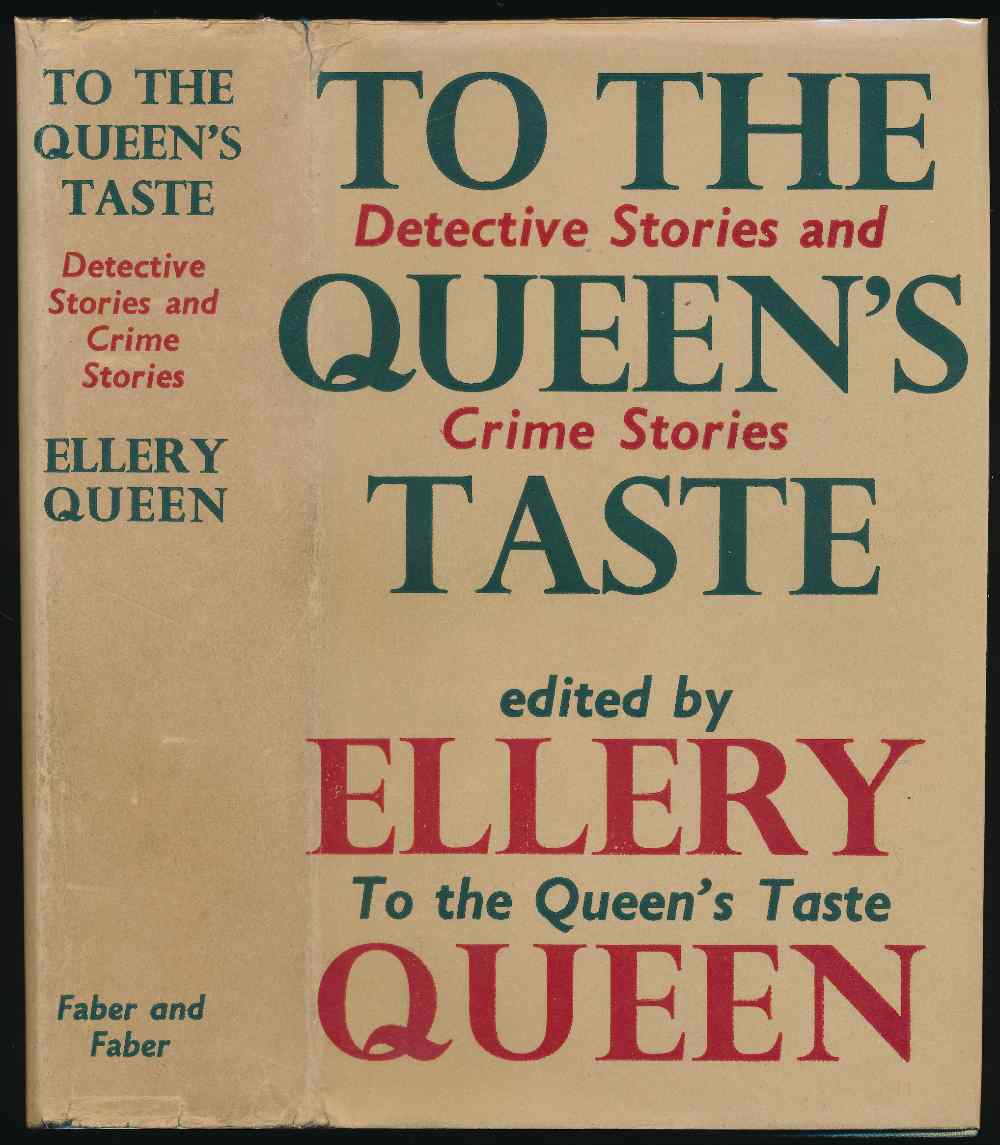 To the Queen's taste : a collection of the best detective and crime stories published in the first four years of Ellery Queen's Mystery Magazine
