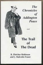 The chronicles of Addington Peace; and The trail of the dead