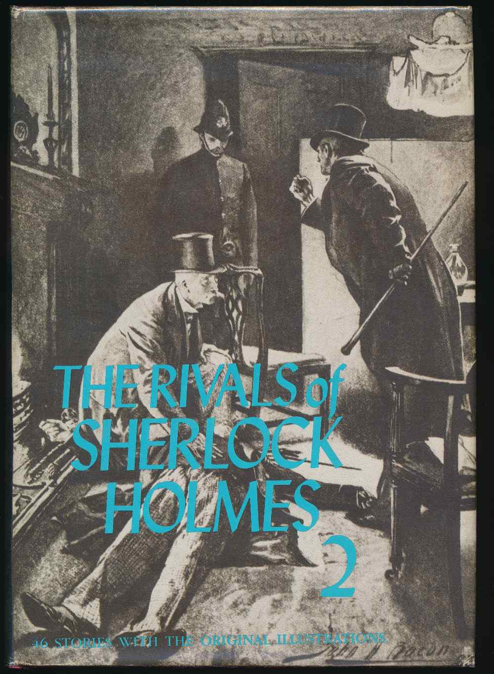 Rivals of Sherlock Holmes two : forty six stories of crime and detection from original illustrated magazines
