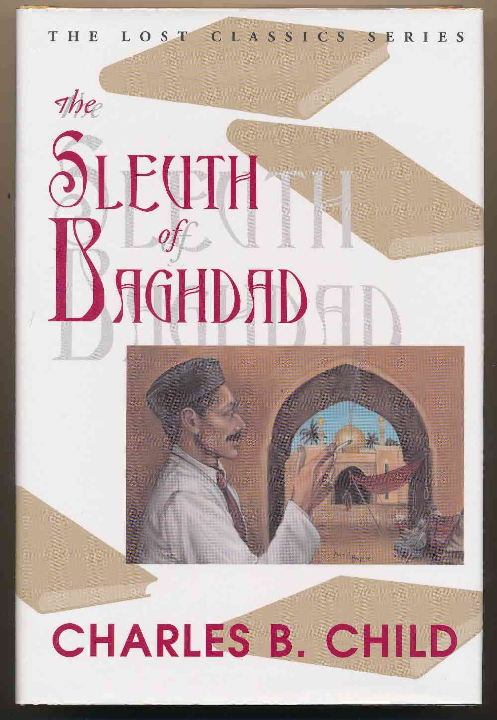 The sleuth of Baghdad : the Inspector Chafik stories