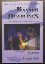 Banner deadlines : the impossible files of Senator Brooks U. Banner