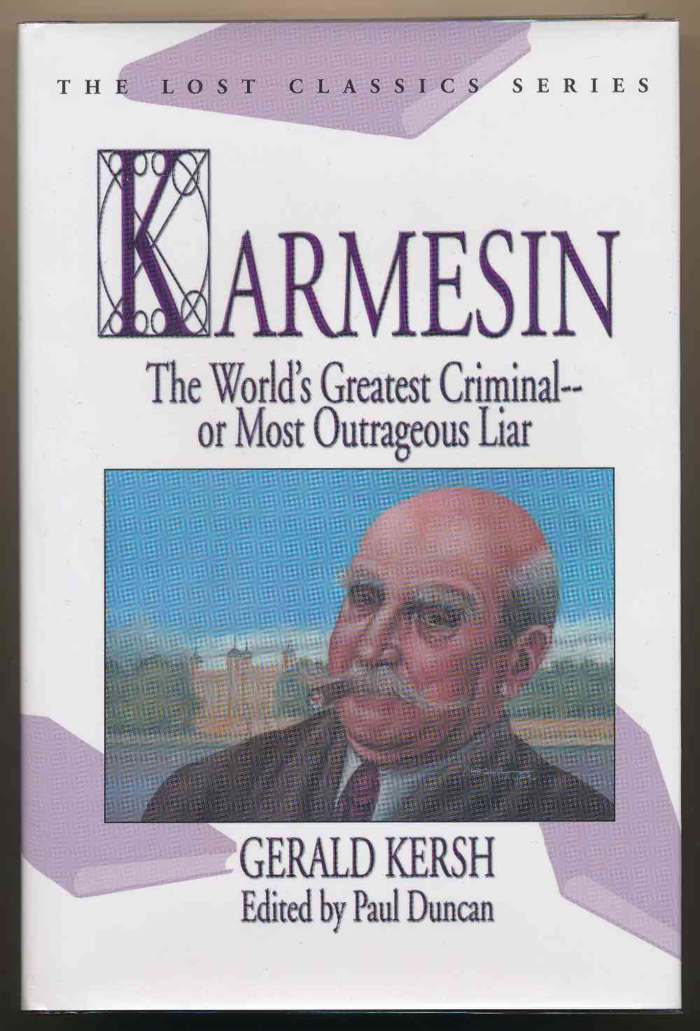 Karmesin : world's greatest criminal - or most outrageous liar