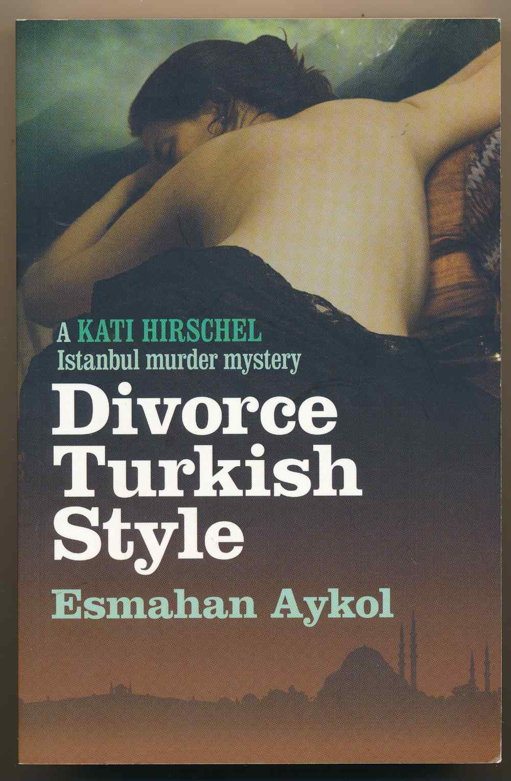 Divorce Turkish style : a Kati Hirschel mystery