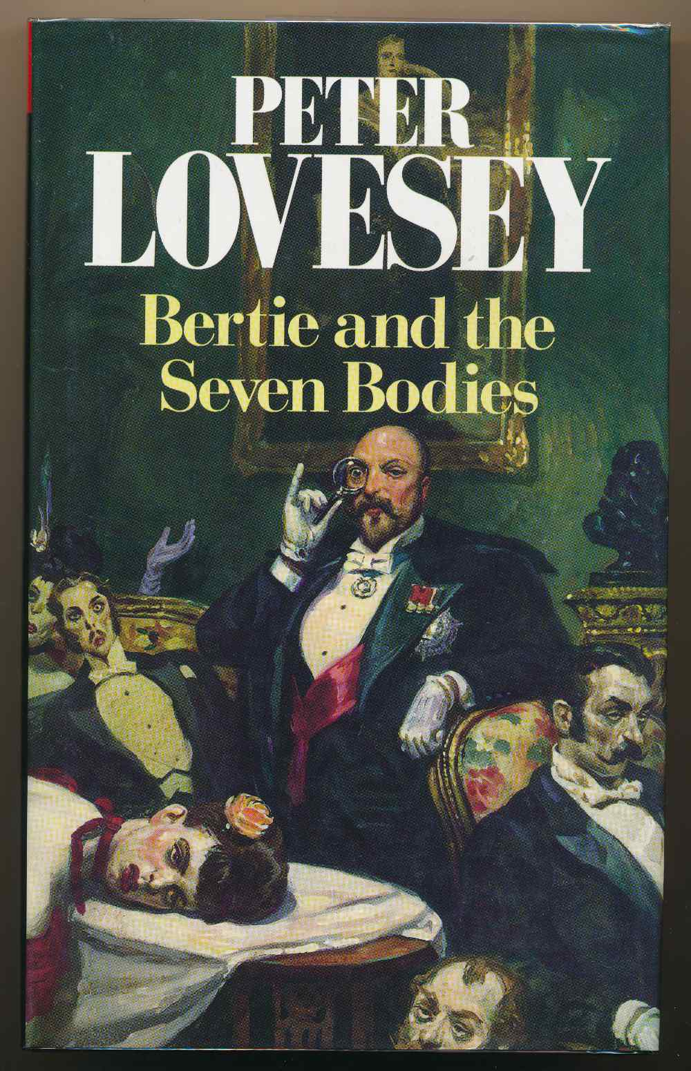 Bertie and the seven bodies : from the detective memoirs of King Edward VII