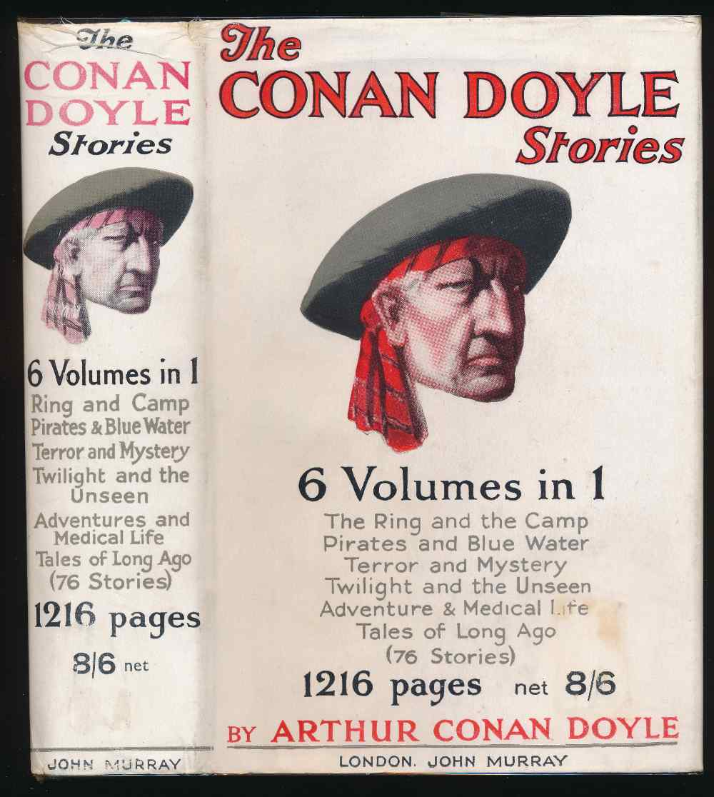 The Conan Doyle stories : The ring and the camp; Pirates and blue water; Terror and mystery; Twilight and the unseen; Adventure and medical life; Tales of long ago