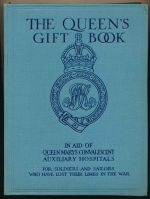 The Queen's gift book : in aid of Queen Mary's convalescent auxiliary hospitals for soldiers and sailors who have lost their limbs in the war