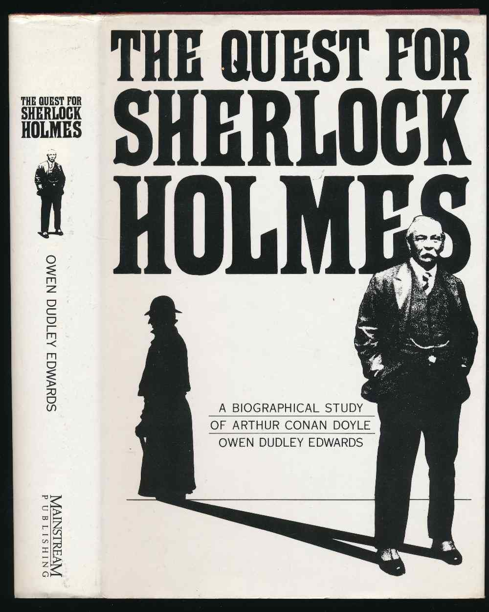 The quest for Sherlock Holmes : a biographical study of Arthur Conan Doyle