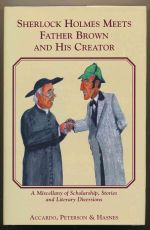 Sherlock Holmes meets Father Brown and his creator : a miscellany of scholarship, stories and literary diversions