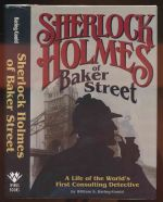 Sherlock Holmes of Baker Street : a life of the world's first consulting detective