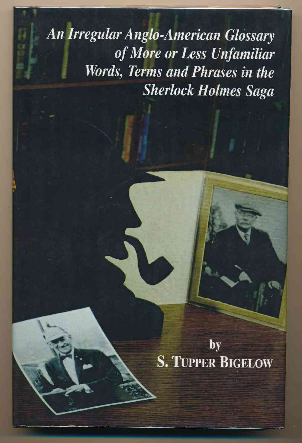An irregular Anglo-American glossary of more or less unfamiliar words, terms and phrases in the Sherlock Holmes saga