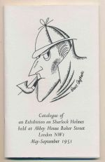 Sherlock Holmes : catalogue of an exhibition held at Abbey House, Baker Street, London May - September 1951