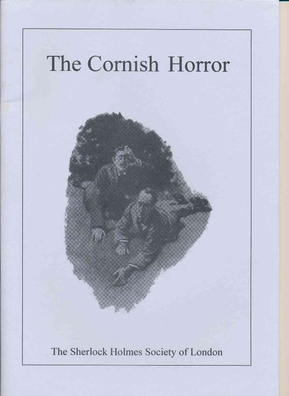 The Cornish horror : the Devil's Foot weekend : the Sherlock Holmes Society of London, 3-5 July 1998