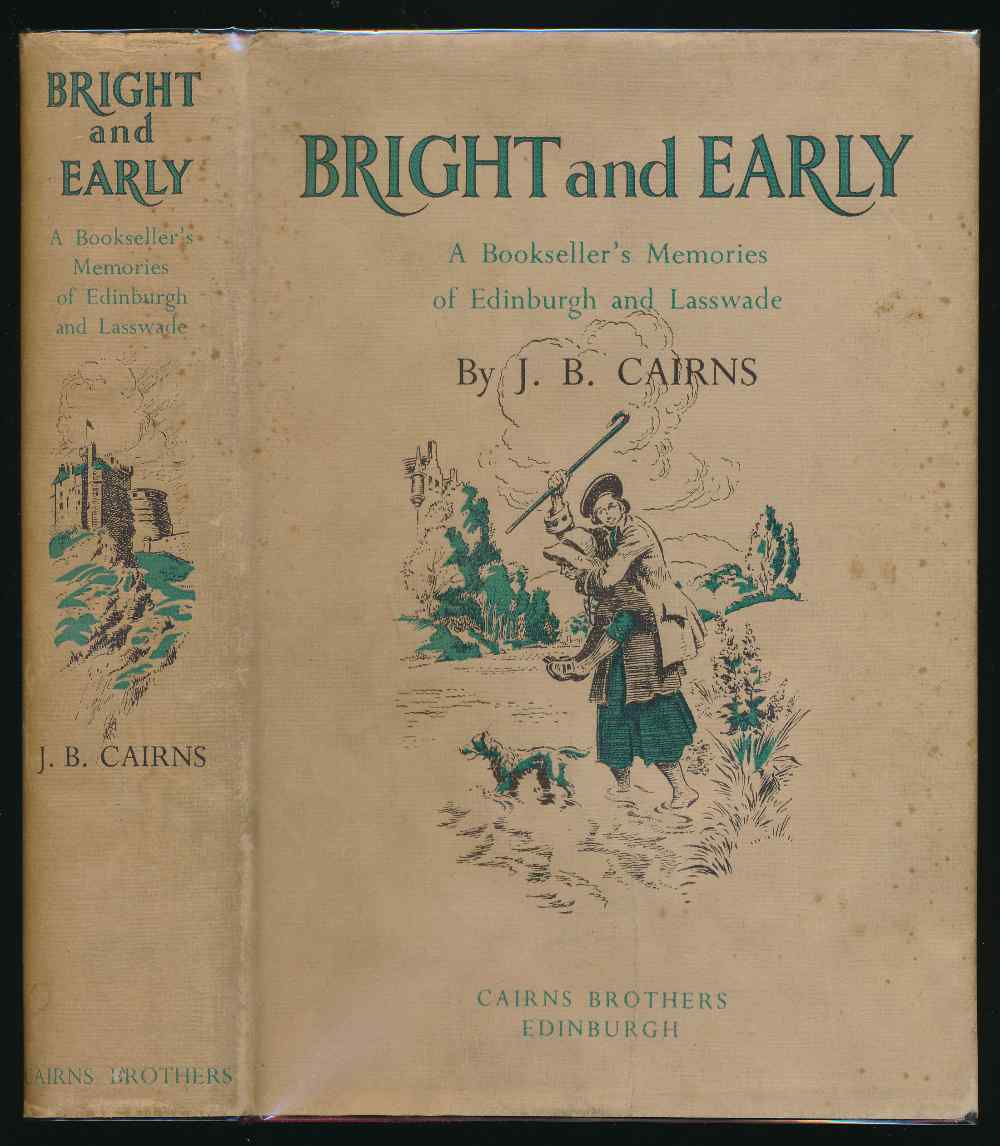 Bright and early : a bookseller's memories of Edinburgh and Lasswade