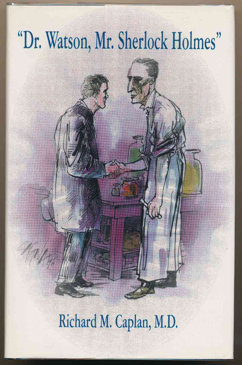 """""""Dr. Watson, Mr. Sherlock Holmes"""" : the adventures of young Stamford and other Sherlockiana"""