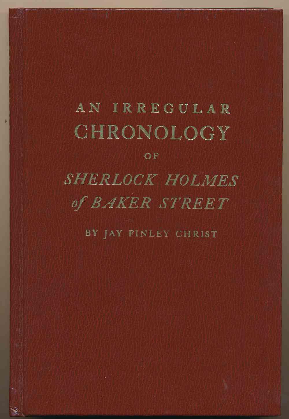 An irregular chronology of Sherlock Holmes of Baker Street