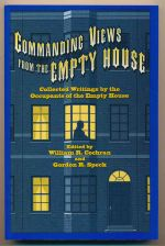 Commanding views from the empty house : collected writings