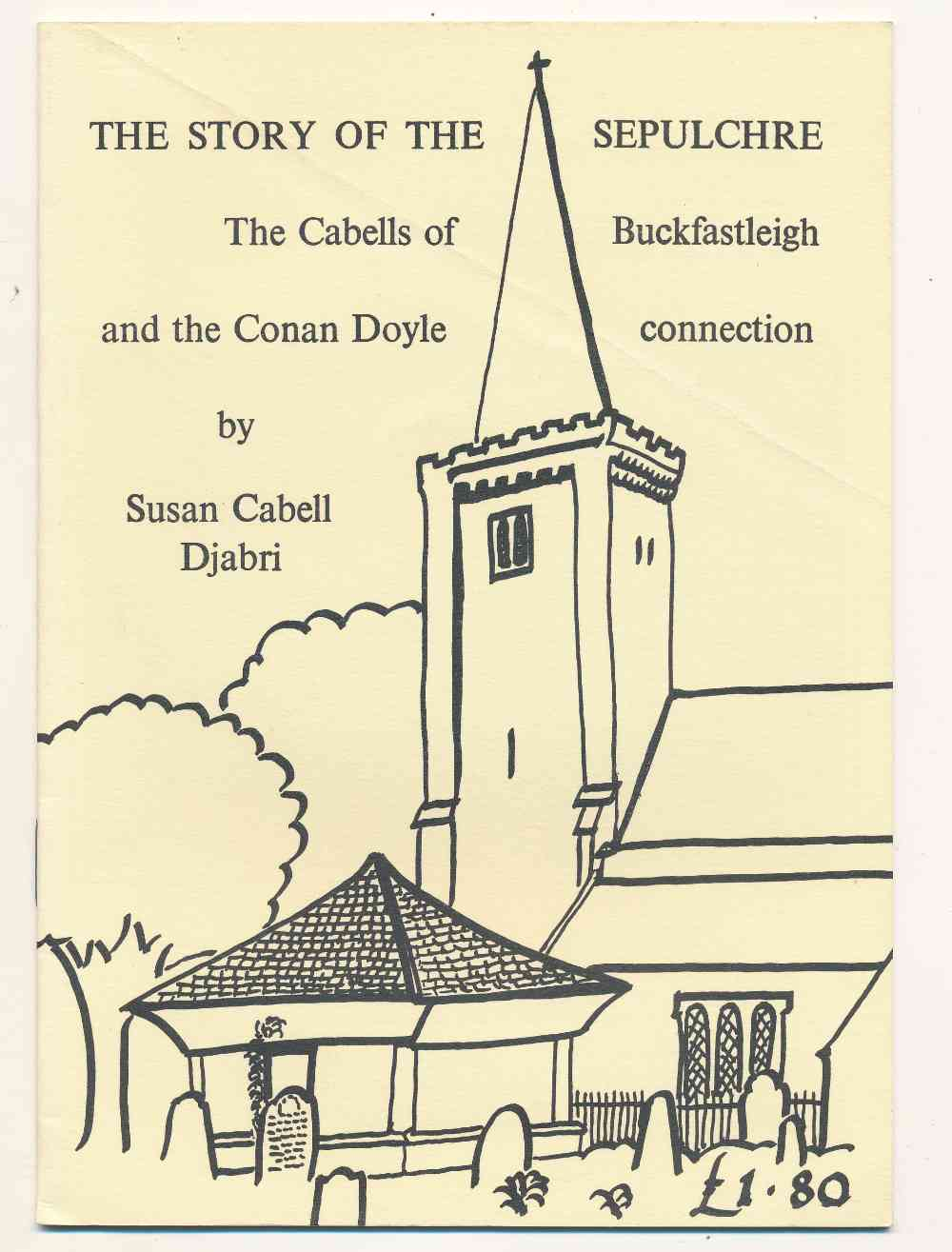 The story of the sepulchre : the Cabells of Buckfastleigh and the Conan Doyle Connection