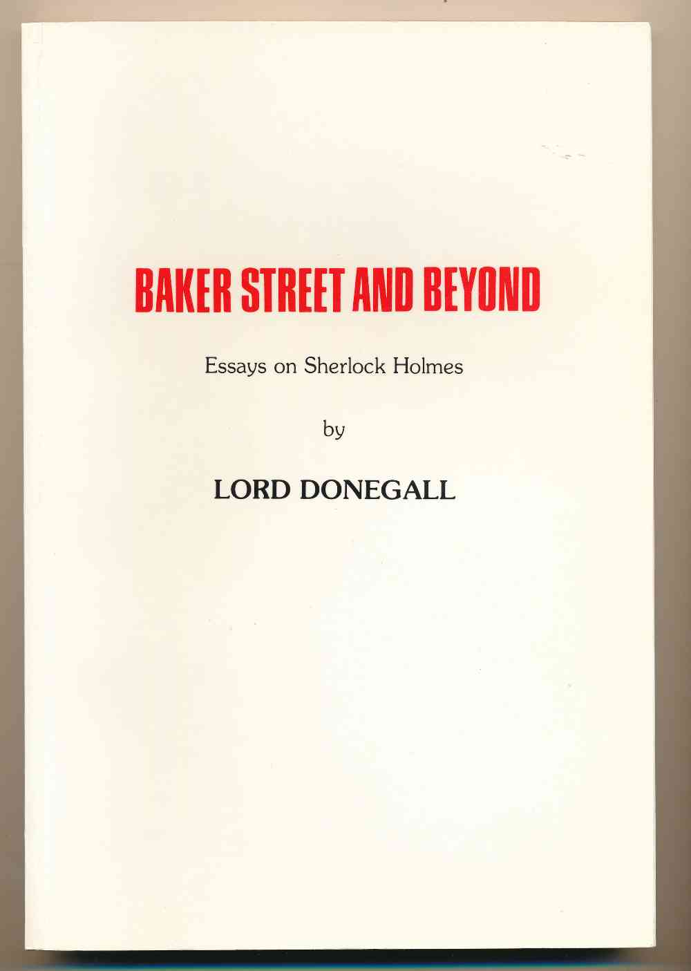 Baker Street and beyond : essays on Sherlock Holmes