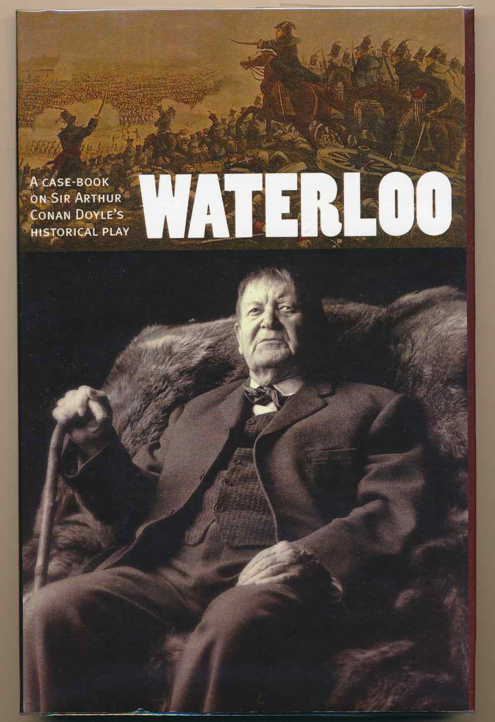 Waterloo : a case-book on Sir Arthur Conan Doyle's historical play
