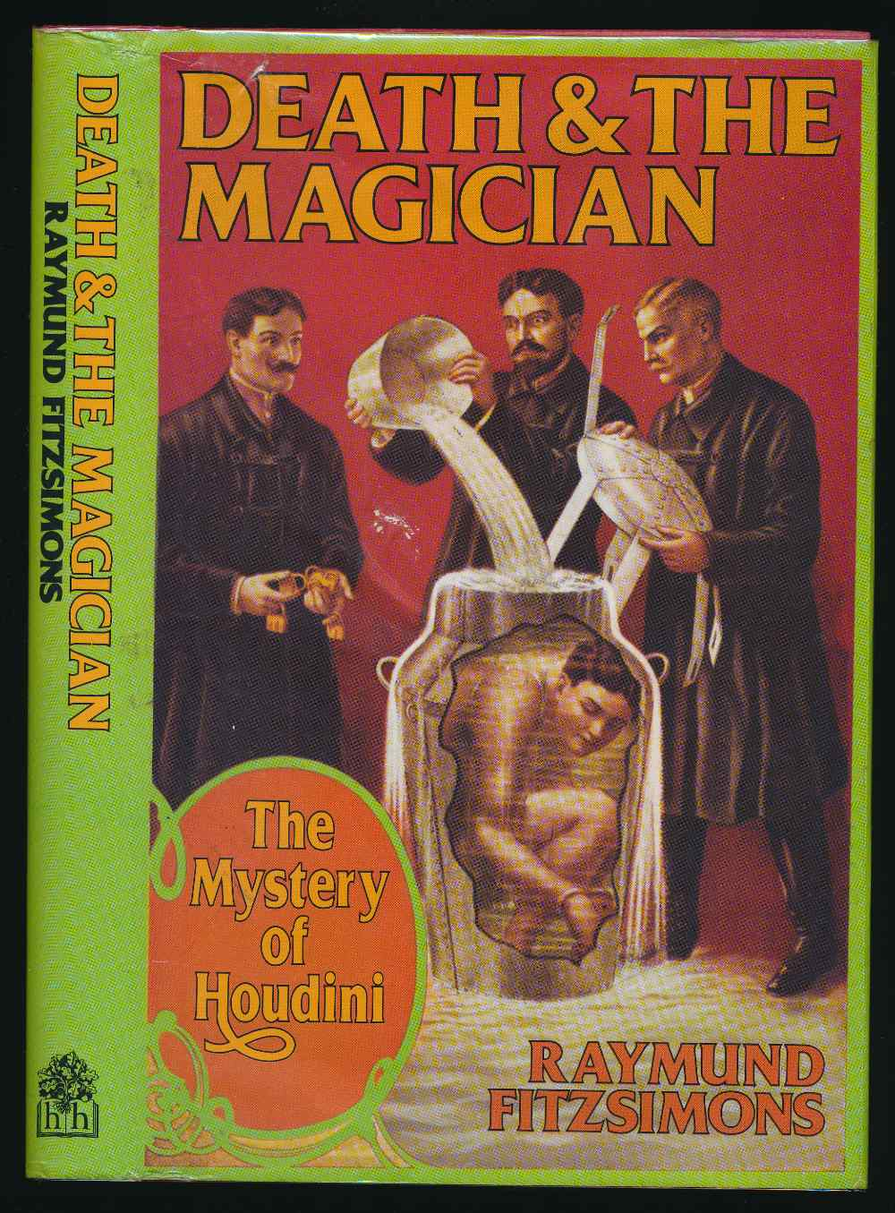 Death and the magician : the mystery of Houdini