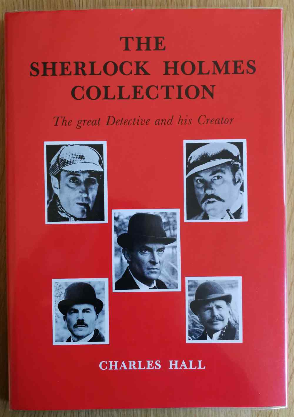 The Sherlock Holmes collection : the great detective and his creator