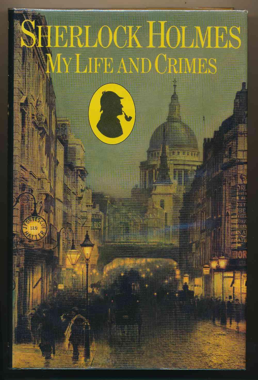 Sherlock Holmes : my life and crimes