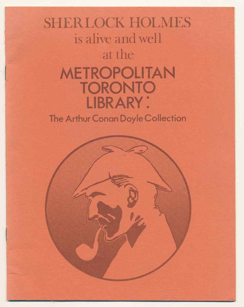Sherlock Holmes is alive and well at the Metropolitan Toronto Library : the Arthur Conan Doyle Collection