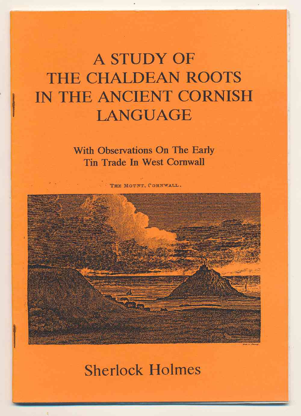 A study of the Chaldean roots in the ancient Cornish language, with observations on the early tin trade in West Cornwall