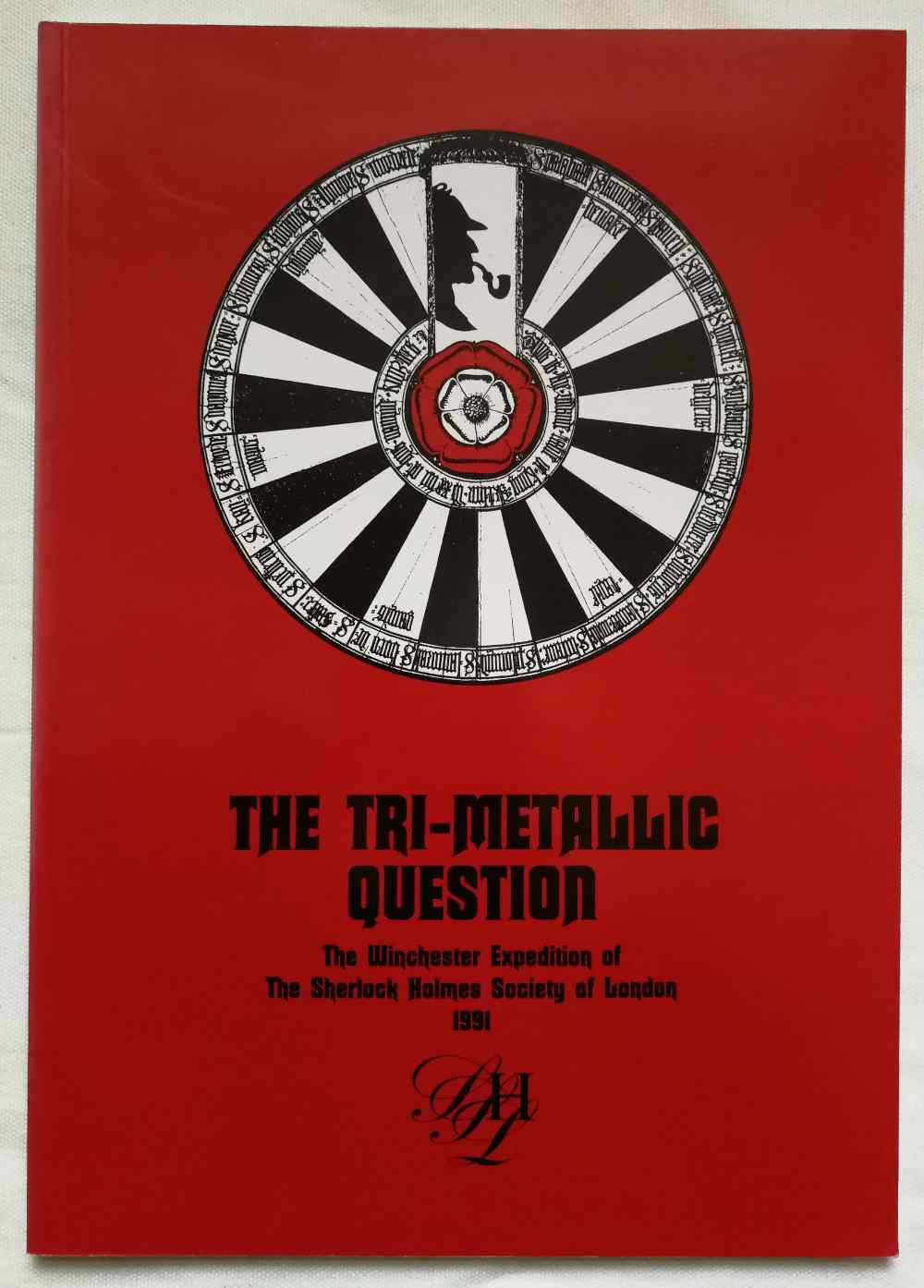 The tri-metallic question : the handbook of the Winchester expedition of the Sherlock Holmes Society of London 30th August - 1st September 1991