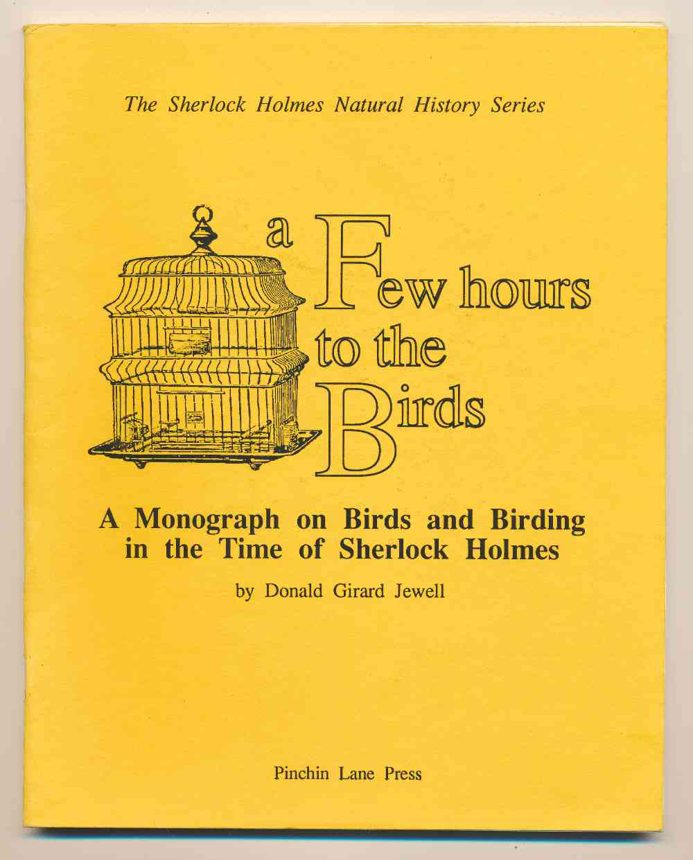 A few hours to the birds : a monograph on birds and birding in the time of Sherlock Holmes