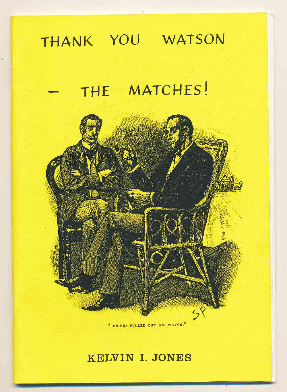 Thank you Watson - the matches!