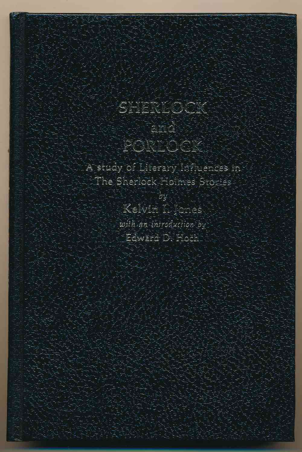 Sherlock and Porlock : a study of literary influences in the Sherlock Holmes stories