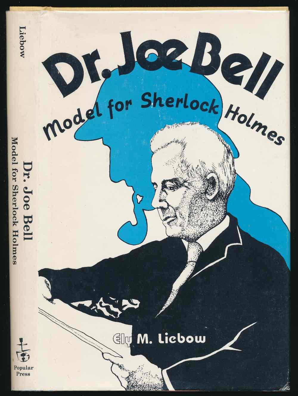 Dr. Joe Bell : model for Sherlock Holmes