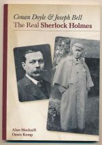 Conan Doyle and Joseph Bell : the real Sherlock Holmes