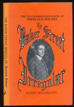 The Baker Street irregular : the unauthorised biography of Sherlock Holmes