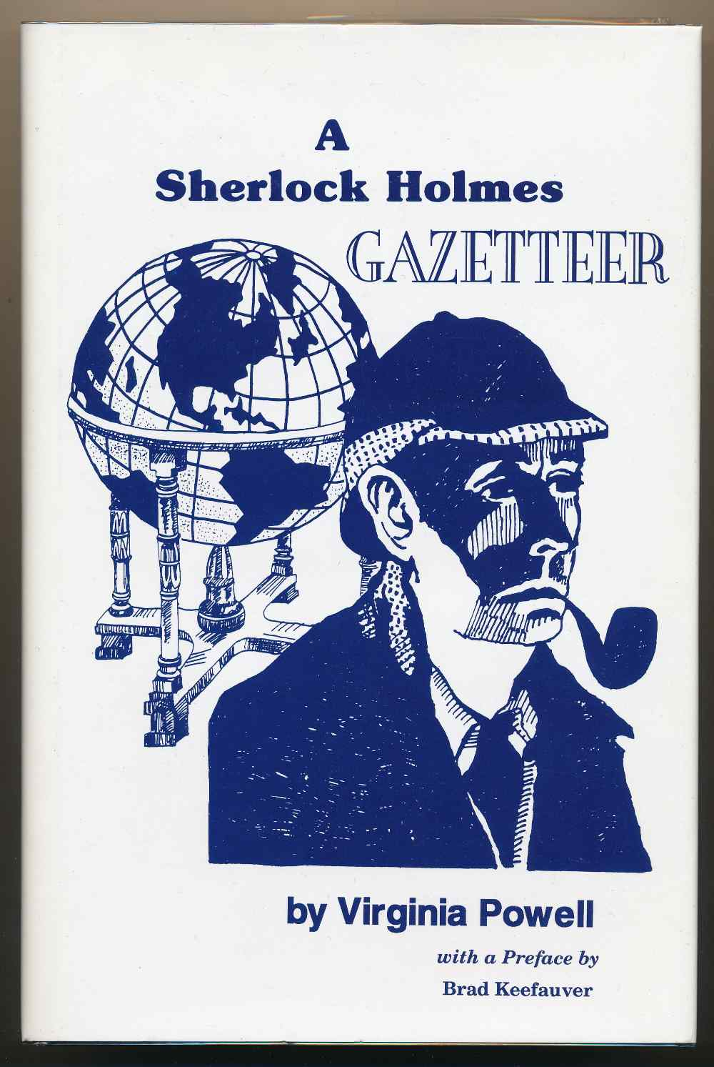 A Sherlock Holmes gazetteer : being an alphabetical compilation of the geographic references, both identifiable and disguised, found within the canon