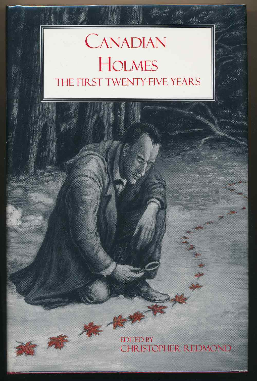 Canadian Holmes : the first twenty-five years : an anthology